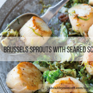 Brussels Sprouts with Seared Scallops